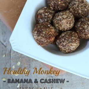 Healthy Monkey Banana & Cashew Energy Balls