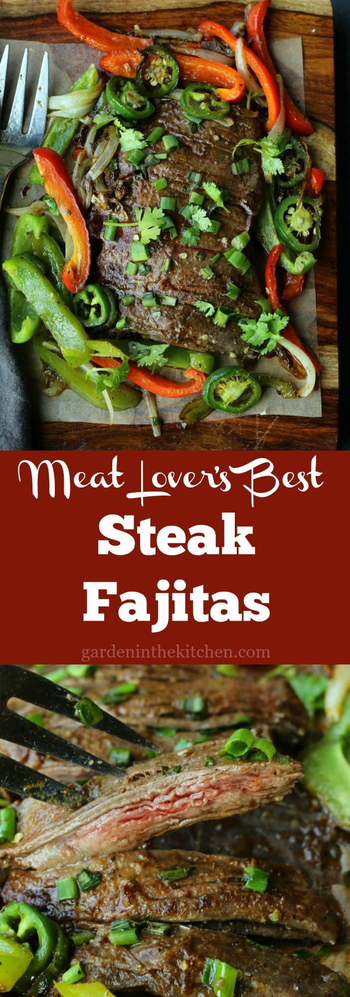 The BEST Steak Fajitas you will ever eat! Juicy, tender, spicy and flavored to perfection   gardeninthekitchen.com