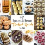 15 Delicious and Healthy Baked Goods To Try