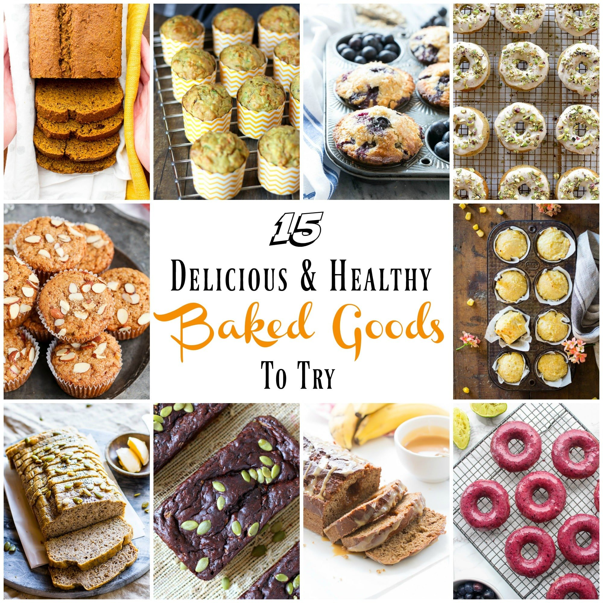 15 Delicious & Healthy Baked Goods To Try | gardeninthekitchen.com