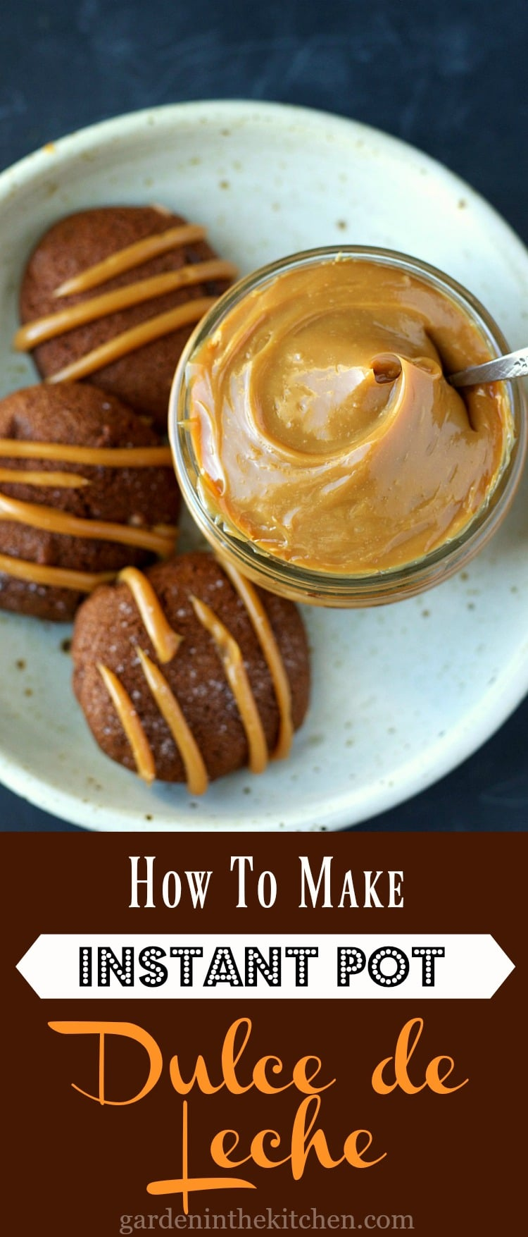 How To Make Instant Pot Dulce de Leche | Garden in the Kitchen